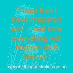 """<3 HypnoBirthing Affirmations <3 - """"I trust that I have prepared well - & now everything will happen as it should"""""""