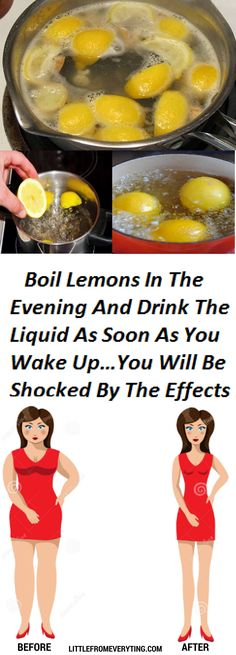 Boil Lemons In The Evening And Drink The Liquid As Soon As You Wake Up…You Will Be Shocked By The Effects !