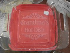 Grandma's Hot Dish : personalize the etching on an 8x8 Glass Casserole Dish Personliazed Etched/Engraved with lid and sides