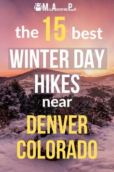 Many of Colorado's best hiking trails can be enjoyed year-round. Here are 15 winter hikes near Denver that should keep you busy until the snow melts. #colorado #hiking #winter #missadventurepants Colorado Winter, Colorado Hiking, Denver Colorado, Rocky Mountain National Park, Zion National Park, Hikes Near Denver, Backpacking Trails, Continental Divide, Alpine Lake