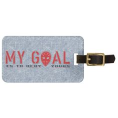 Customizable Ice Hockey Goalie Quote Luggage Tag.  Easy to customize! Add your own text to the back of these unique sports themed luggage tags, just $11.95: http://www.zazzle.com/gamefacegear*/ and click on the 'Customizable Luggage Tags' category. #luggagetags #icehockey