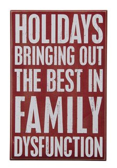 Christmas Decor. Holidays... Bringing out the best in family dysfunction.