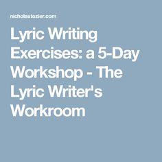 Lyric Writing Exercises: a 5-Day Workshop - The Lyric Writer's Workroom