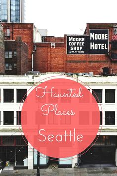 Exploring all the haunted locations in Seattle.