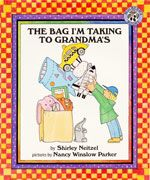 The Bag I'm Taking to Grandma's  by Shirley Neitzel, illustrated by Nancy Winslow Parker
