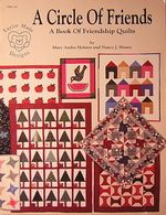 "A Circle of Friends: A Book of Friendship Quilts  By Holmes & Shamy  Stapled, paperbound book, 8 1/2 x 11"", 20 pages of quilting patterns. This book is specifically designed for early quilters."