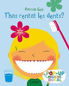 T'has rentat les dents? de Patricia Geis