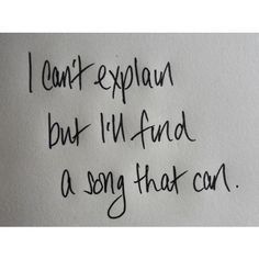 I can't explain, but I'll find a song that can.