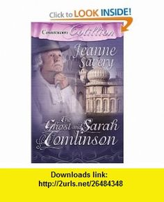 The Ghost and Sarah Tomlinson (9781419962554) Jeanne Savery , ISBN-10: 1419962558  , ISBN-13: 978-1419962554 ,  , tutorials , pdf , ebook , torrent , downloads , rapidshare , filesonic , hotfile , megaupload , fileserve