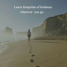 Leave  footprints of kindness wherever you go ... #dancingwithdamien #thedamien #footprints #lifequotes #kindness