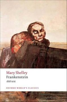 Mary Shelley's Frankenstein is an utterly fantastic book