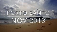 Porto Santo, Madeira Islands - Timelapse - November 2013 #portosanto #madeira