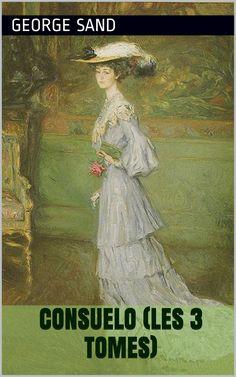 Consuelo est un roman de la romancière française George Sand (1804 - 1876).