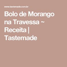 Bolo de Morango na Travessa ~ Receita   Tastemade