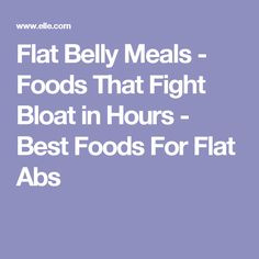 Flat Belly Meals - Foods That Fight Bloat in Hours - Best Foods For Flat Abs