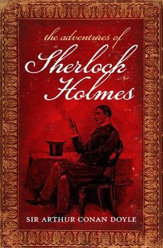 The Adventures of Sherlock Holmes by Sir Arthur Conan Doyle. Watson and Holmes, the first Dynamic Duo.(Still a more exciting story than batman and robin) Sherlock Holmes Book, Adventures Of Sherlock Holmes, James Patterson, Arthur Conan Doyle, Sir Arthur, Elementary My Dear Watson, Reading Rainbow, Classic Books, Book Authors