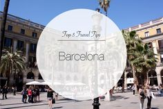 Top 5 Travel Tips Barcelona - Where to stay, eat and drink