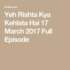 Yeh Rishta Kya Kehlata Hai 17 March 2017 Full Episode