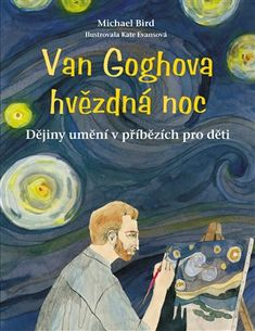 Van Goghova hvězdná noc - Michael Bird | Kosmas.cz - internetové knihkupectví