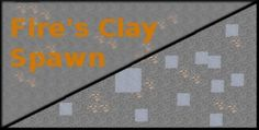 Fire's Clay Spawn Mod for Minecraft 1.8/1.7.10 -  Fire's Clay Spawn Mod with more clay has been released to give you enough this material for building or other aims. Players have not to collect them difficultly from different places as it appeares everywhere.  #Minecraft18Mods, #MinecraftMods1710 -  #MinecraftMods