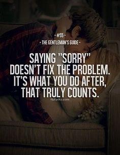 """Diciendo """"lo siento """" no soluciona el Problema . es lo que se hace después , lo que cuenta de verdad"""