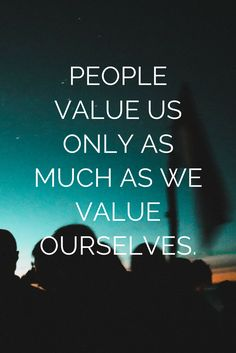 """People value us only as much as we value ourselves."" - Lewis Howes on #5MinFri of the School of Greatness"