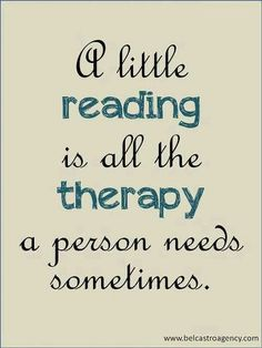 Reading is my therapy!