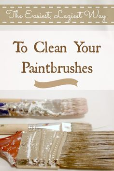 The absolute easiest and laziest way to clean your paintbrushes !!! from The Creek Line House.