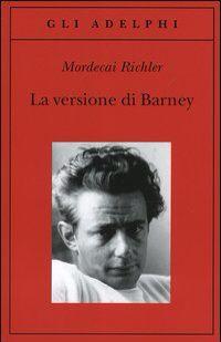 Libri chiacchiere caffé e tè consiglia : La versione di Barney - Mordecai Richler