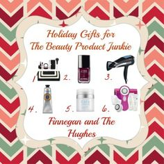 Gift Guide for Beauty Junkies By Finnegan & The Hughes
