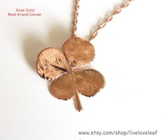 Rose Gold Four Leaf clover Necklace -  Real 4 leaf clover dipped in Rose gold...or maybe this one?