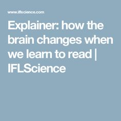 Explainer: how the brain changes when we learn to read | IFLScience