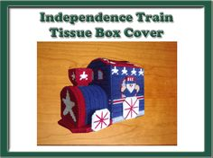 4th of July Train Tissue Box Cover. Can be purchased at: http://www.heartfeltdesigns2010.com/tissue.htm