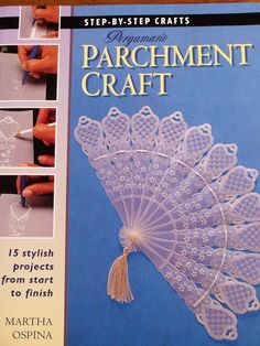Perfect Parchment Craft Blog: Pergamano Parchment Craft by Martha Ospina - A Review