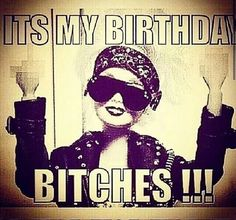 It's my birthday bitches!!!!! #barbie