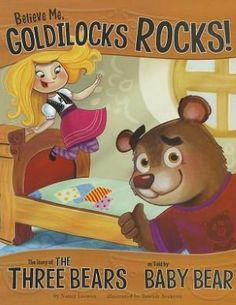 Point of View -- Believe Me, Goldilocks Rocks!: The Story of the Three Bears as Told by Baby Bear