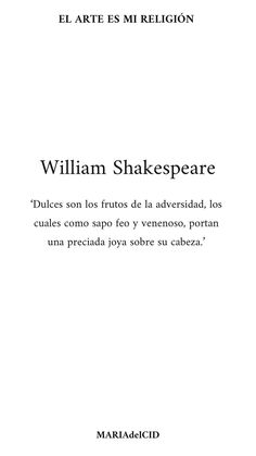 WILLIAM SHAKESPEARE 'Sweets are the fruits of adversity, which, like an ugly and poisonous toad, carry a precious jewel on their head.' Amor Quotes, Text Quotes, Lyric Quotes, Life Quotes, Qoutes, Spanish Phrases, Love Phrases, Spanish Quotes, Shakespeare Quotes
