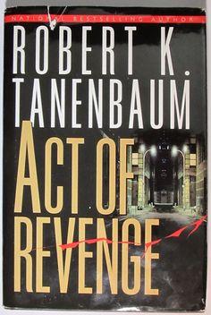 Act of Revenge by Robert K. Tanenbaum (1999 HC)
