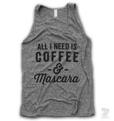 Coffee And Mascara Tank #all-aboard #all-i-need-is-coffee-and-mascara #bad-words-shirt
