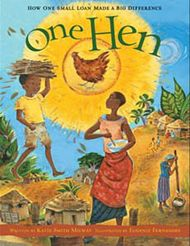 Best Inquiry Picture Books: Sustainable Development Goals Round-Up – HonorsGradU Decent Work & Economic Growth: One Hen: How One Small Loan Made a Big Difference by Katie Smith Milway & Eugenie Fernandes Global Citizenship, Mentor Texts, Sustainable Development, Children's Literature, West Africa, Great Stories, True Stories, Great Books, Social Studies
