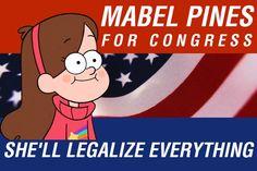 Mabel Pines para Prefeita de Gravity Falls. Vice:Dipper Pines. Não, quero dizer, ainda não elegeram o vice.