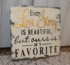 Every LOVE STORY is Beautiful Sign/Wedding by gingerbreadromantic