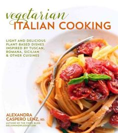 Fresh Italian Cooking for the New Generation: 100 Full-flavored Vegetarian Dishes That Prove You Can Stay Slim Wh...