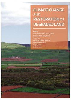 Climate change and restoration of degraded land http://absysnetweb.bbtk.ull.es/cgi-bin/abnetopac01/O7041/ID28a89dca/NT2