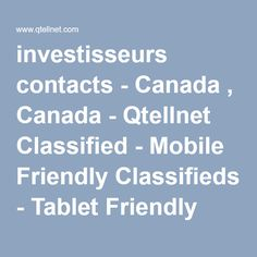investisseurs contacts - Canada , Canada - Qtellnet Classified - Mobile Friendly Classifieds - Tablet Friendly Classifieds - Free Classifiedads Listing - Post Ads - Free Buy and Sell
