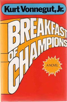 Breakfast of Champions, by Kurt Vonnegut | 32 Books Guaranteed To Make You Laugh Out Loud