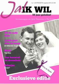 Ja ik wil!: Het gouden huwelijk van haar ouders