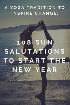 108 sun salutations to start the new year. Yoga ideas for the new year, workout inspiration, yoga motivation, workout motivation, fitness inspiration, fitness motivation