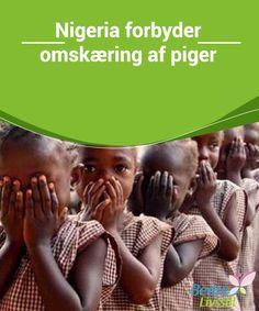 Nigeria forbyder omskæring af piger  Det er vigtigt at #fortsætte med at uddanne og øge #bevidstheden om de #sundhedsmæssige risici ved denne #forfærdelige praksis, der stadig udføres.