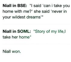 He should've if Niall Horan asks to take you home YOU GO HOME WITH HIM